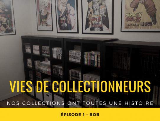 Vies de collectionneurs épisode 1 - Bob